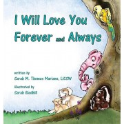 I Will Love You Forever and Always, Hardcover/Sarah M. Thomas Mariano