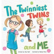 The Twinniest Twins and Me, Hardcover/Amy Kuhr