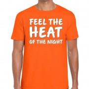 Bellatio Decorations Oranje t-shirt Feel the heat of the Nightvoor heren