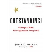 Outstanding!: 47 Ways to Make Your Organization Exceptional, Paperback
