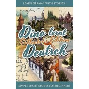 Learn German with Stories: Dino Lernt Deutsch Collector's Edition - Simple Short Stories for Beginners (1-4) (German), Paperback/Andre Klein
