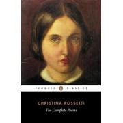 Christina Rossetti: The Complete Poems, Paperback