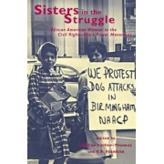 Sisters in the Struggle: African-American Women in the Civil Rights and Black Power Movements, Paperback
