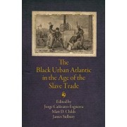 The Black Urban Atlantic in the Age of the Slave Trade, Paperback/Jorge Canizares-Esguerra