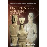 Listening for Ancient Gods: Archaeoacoustics: A Study of the World's Oldest Buildings and the Archaeology of Sound, with New Implications for How, Paperback/Linda C. Eneix