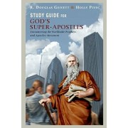 Study Guide for God's Super-Apostles: Encountering the Worldwide Prophets and Apostles Movement, Paperback/Holly Pivec