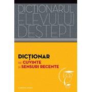 Dictionar de cuvinte si sensuri recente. Dictionarul elevului destept/Elena Danila, Andrei Danila