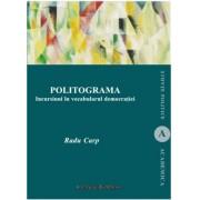 Politograma. Incursiuni in vocabularul democratiei