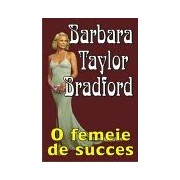 O femeie de succes-Barbara Taylor Bradford