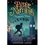 Peter Nimble and His Fantastic Eyes, Paperback/Jonathan Auxier