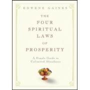 The Four Spiritual Laws of Prosperity: A Simple Guide to Unlimited Abundance, Hardcover