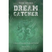 Dream Catcher: A Story of Friendship, Family, and Football, Paperback/Melinda Folse