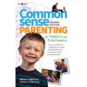 Common Sense Parenting of Toddlers and Preschoolers, 2nd Ed.: Practical, Effective Strategies for Raising Well-Behaved Kids and Being a More Confident, Paperback