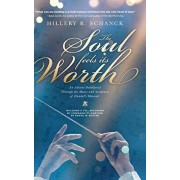 The Soul Feels its Worth: An Advent Devotional Through the Music and Scriptures of Handel's Messiah, Hardcover/Hillery R. Schanck