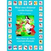 Micul meu dictionar Roman-Francez 500 de cuvinte