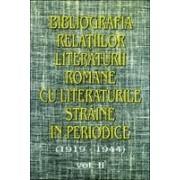 Bibliografia relatiilor literaturii romane cu literaturile straine in periodice (1919-1944), vol II.