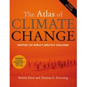 The Atlas of Climate Change: Mapping the World's Greatest Challenge, Paperback