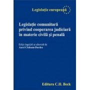 Legislatie comunitara privind cooperarea judiciara in materie civila si penala.