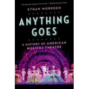 Anything Goes - A History of American Musical Theater (Mordden Ethan)(Paperback) (9780190227937)