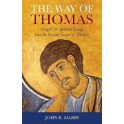 The Way of Thomas: Insights for Spiritual Living from the Gnostic Gospel of Thomas, Paperback/John R. Mabry