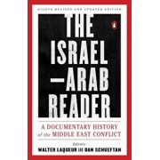 The Israel-Arab Reader: A Documentary History of the Middle East Conflict: Eighth Revised and Updated Edition, Paperback/Walter Laqueur