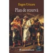 Plan de rezerva - Eugen Uricaru