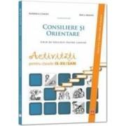 Consiliere Si Orientare. Ghid De Educatie Pentru Cariera. Activitati Cls 9-12 Sam - Gabriela Lemeni