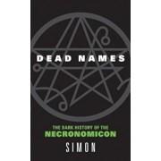 Dead Names: The Dark History of the Necronomicon/Simon