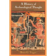 History of Archaeological Thought (Trigger Bruce G. (McGill University Montreal))(Paperback) (9780521600491)