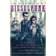 Mammoth Book of Dieselpunk (Wallace Sean)(Paperback) (9781472118752)