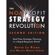 The Nonprofit Strategy Revolution: Real-Time Strategic Planning in a Rapid-Response World, Hardcover/David La Piana