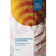 The Changing Structure of Academic Time: Accelarating Academia