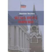 Rusia Dupa Imperiu - Stanislav Secrieru