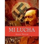 Mi Lucha (Mein Kampf) (Spanish Edition) (Spanish), Paperback