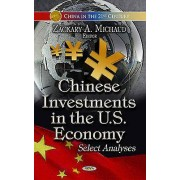 Chinese Investments in the U.S. Economy by Zackary A. Michaud