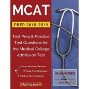 MCAT Prep 2018-2019: Test Prep & Practice Test Questions for the Medical College Admission Test, Paperback/Test Prep Books
