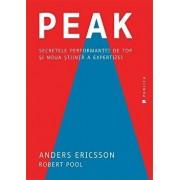 Peak. Secretele performantei de top si noua stiinta a expertizei/Anders Ericsson, Robert Pool