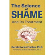 The Science of Shame and Its Treatment, Paperback
