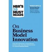 """Hbr's 10 Must Reads on Business Model Innovation (with Featured Article """"reinventing Your Business Model"""" by Mark W. Johnson, Clayton M. Christensen,, Paperback/Harvard Business Review"""
