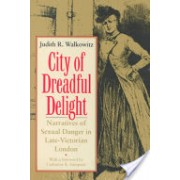 City of Dreadful Delight - Narratives of Sexual Danger in Late Victorian London (Walkowitz Judith R.)(Paperback) (9780226871462)