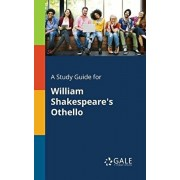 A Study Guide for William Shakespeare's Othello, Paperback/Cengage Learning Gale