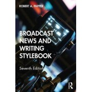 Broadcast News and Writing Stylebook par Papper & Robert A. Hofstra University & USA