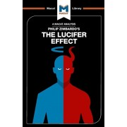 An Analysis of Philip Zimbardo's the Lucifer Effect: Understanding How Good People Turn Evil, Paperback/Alexander O'Connor