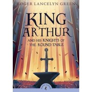 King Arthur and His Knights of the Round Table, Paperback