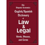 The Hispanic Economics English/Spanish Dictionary of Law & Legal Words, Phrases, and Terms, Paperback