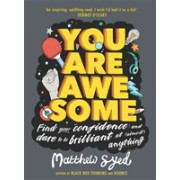 You Are Awesome - Find Your Confidence and Dare to be Brilliant at (Almost) Anything (Syed Matthew)(Paperback) (9781526361158)