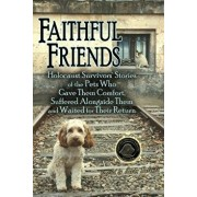 Faithful Friends: Holocaust Survivors' Stories of the Pets Who Gave Them Comfort, Suffered Alongside Them and Waited for Their Return, Paperback/Susan Bulanda