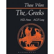 These Were the Greeks by H.D. Amos & A.G.P. Lang