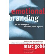 Emotional Branding: The New Paradigm for Connecting Brands to People, Paperback/Marc Gobe