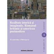 Realitate istorica si imaginatie. Romanul britanic si american postmodern/Patrascu Ecaterina